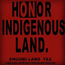 Honor Indigenous Land : On Indigenous Land